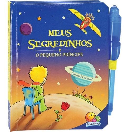 Livro Meus Segredinhos O Pequeno Príncipe Todolivro