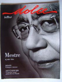 Revista Dolce La Dolce Vita Mestre Içami Tiba Edição 27 Ano5