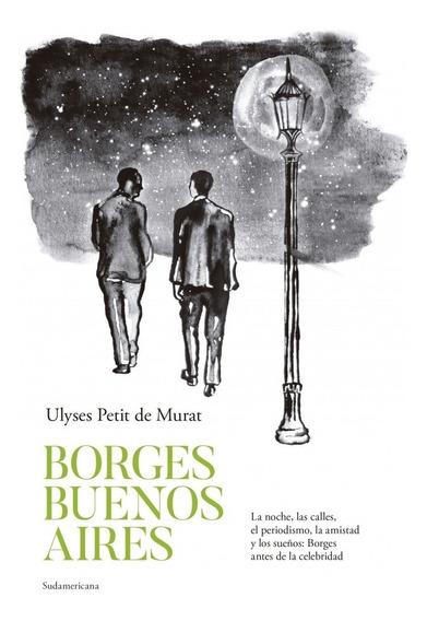 Borges Buenos Aires - Ulyses Petit De Murat