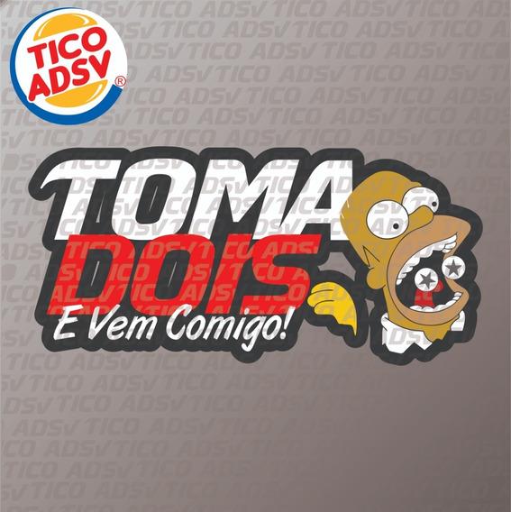 Adesivo Toma Dois E Vem Comigo! + Frete Grátis Brasil