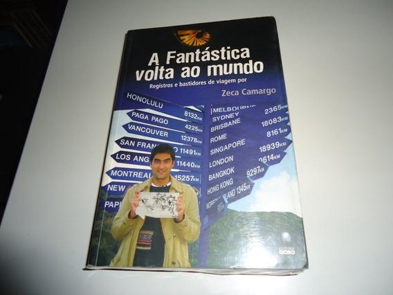 Livro: A Fantástica Volta Ao Mundo - Zeca Camargo