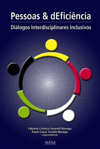 Imagem 1 de 1 de Pessoas & Deficiência: Diálogos Interdisciplinares Inclusivo