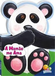 Abraços E Beijinhos: A Mamae Me Ama Todo Livro
