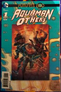 Aquaman Y Los Otros Futures End The New 52