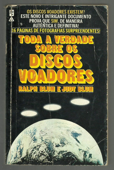 Toda A Verdade Sobre Discos Voadores - Ralph Blum