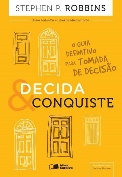 Decida & Conquiste - O Guia Definitivo Para Tomada De Deci