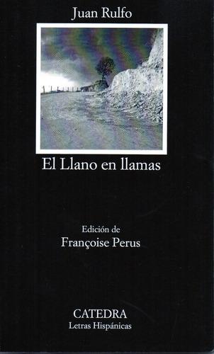 El Llano En Llamas - Rulfo - Cátedra
