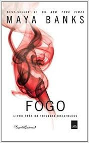 Livro Fogo - Livro Três Da Trilogia  Maya Banks