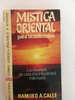 Ramiro A.calle:mística Oriental Para Occidentales