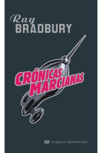 Crónicas Marcianas. Ray Bradbury.  Minotauro