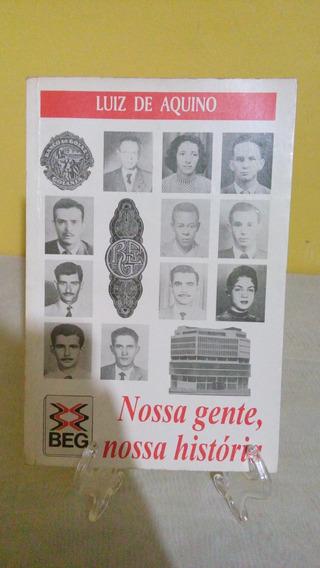 Beg (banco De Goiás) Nossa Gente Historia - Luiz De Aquino
