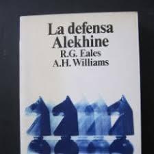 La Defensa Alekhine R. G. Eales E A. H