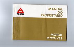 Manual Proprietário Agrale Motor M790v/v22 - Oliveira Moedas
