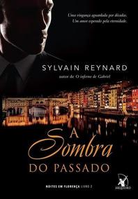A Sombra Do Passado Livro Sylvain Reynard - Frete 9 Reais