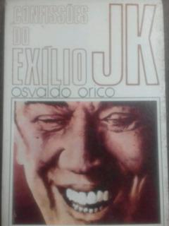 Confissões Do Exílio Jk Osvaldo Orico