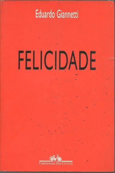 B544 - Felicidade - Eduardo Giannetti