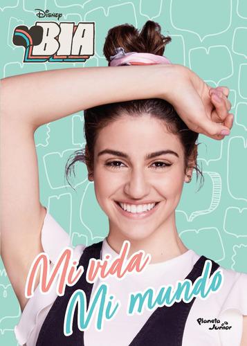 Imagen 1 de 3 de Bia. Mi Vida, Mi Mundo De Disney - Planeta Junior
