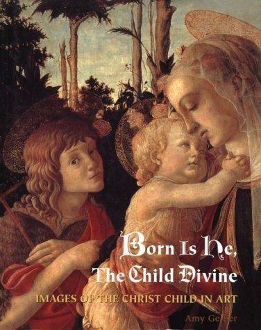Born Is He, The Child Divine - Livro - Amy Gelber