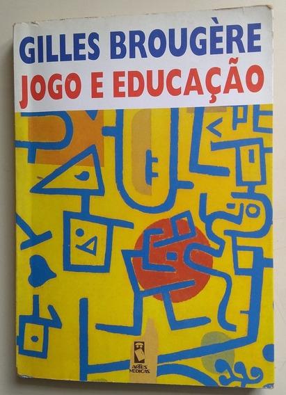Livro Jogo E Educação Gilles Brougere Artes Médicas