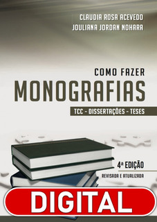 Como Fazer Monografias Tcc, Dissertações E Teses, 4ª Ed