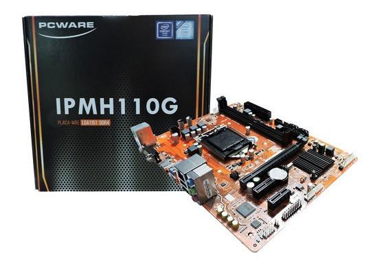 Placa Mãe Pcware Ipmh110g 1151 Ddr4 Hdmi 3.0 Intel Na Caixa