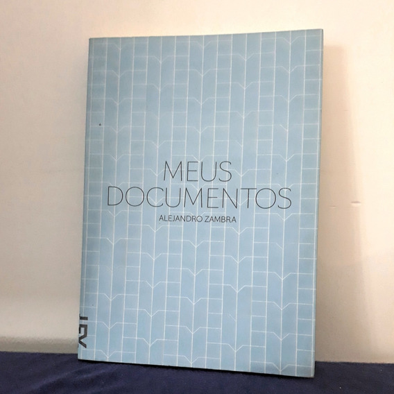 Livro Meus Documentos - Alejandro Zambra - Ed. Cosac Naify