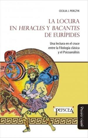 Imagen 1 de 3 de La Locura En Heracles Y Bacantes De Eurípides