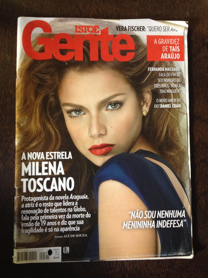 Revista Isto É Gente N°590 - Milena Toscano, Vera Fischer