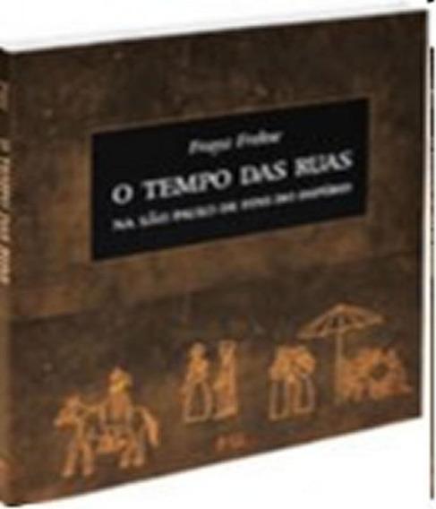 Tempo Das Ruas Na Sao Paulo De Fins Do Imperio