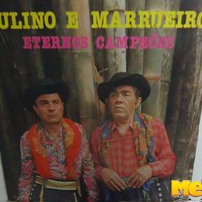 Sulino E Marrueiro 1978 Eternos Campeões Lp Não Me Diga Adeu