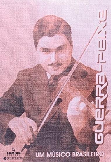 Guerra-peixe: Um Músico Brasileiro