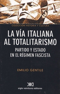 Via Italiana Al Totalitarismo, La - Gentile, Emilio