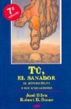Tu El Sanador. El Método Silva Y Sus Aplicaciones