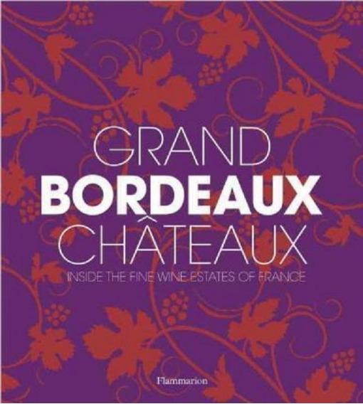 Grand Bordeaux Chateaux - Flammarion