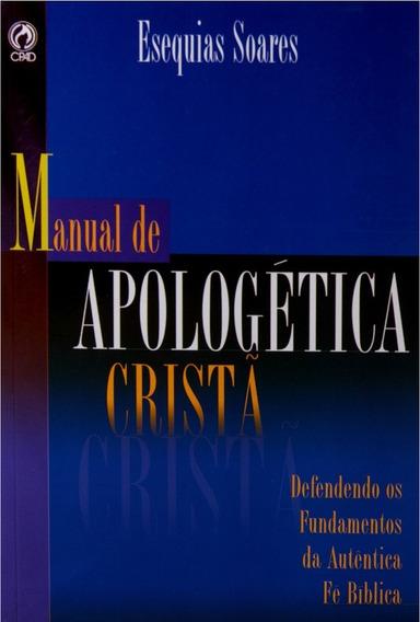 Manual Da Apologética Cristã - Defendendo Fundamentos Da Fé