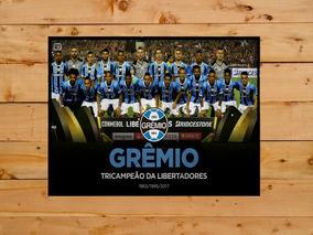 Quadro Poster Grêmio Tri Campeão Libertadores 2017 Grande A3