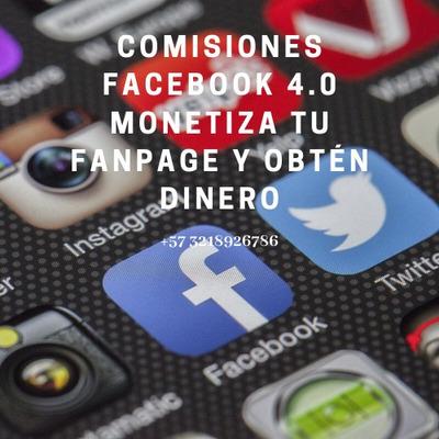 Comisiones Facebook 4.0. Monetiza Tu Fanpage Y Obtén Ingreso