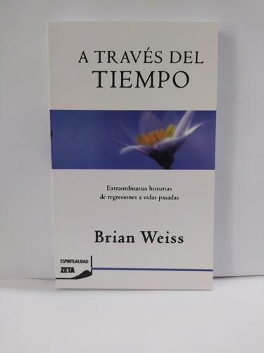 Imagen 1 de 3 de A Través Del Tiempo, Brian Weiss