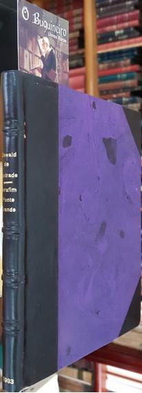 Serafim Ponte Grande - Oswald De Andrade - 1ª Edição
