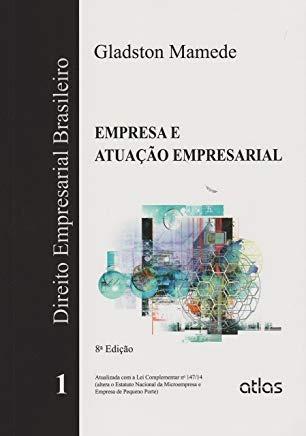 Direito Empresarial Brasileiro - Vol 1 - Gladston Mamede