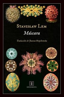 Máscara, Stanislaw Lem, Ed. Impedimenta