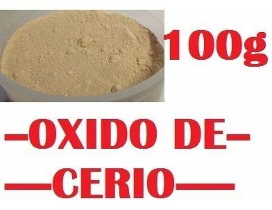 Oxido De Cerio Pulir Cristal Templado, Parabrisas, X 100g