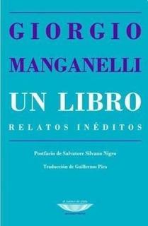 Un Libro Relatos Inéditos, Manganelli, Cuenco De Plata
