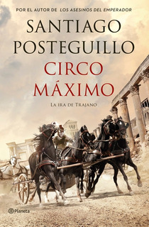 Circo Máximo De Santiago Posteguillo - Planeta