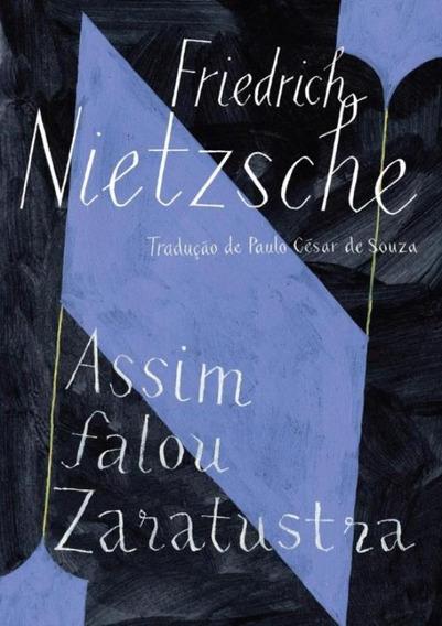 Assim Falou Zaratustra - Um Livro Para Todos E Para Ningue