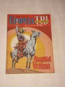 Coleção Epopéia Tri Nº 65 - Amarga Vitória - Ebal - 1986