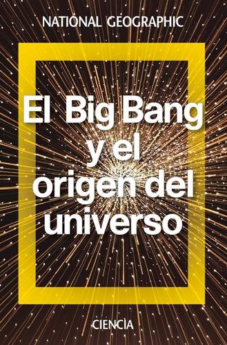 Libro El Big Bang Y El Origen Del Universo