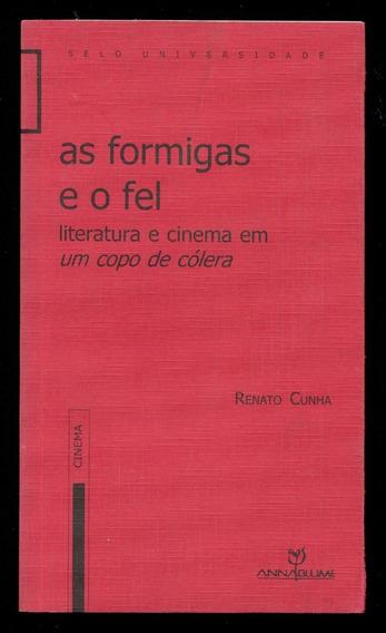 As Formigas E O Fel Literatura E Cinema Em Um Copo - L.2796
