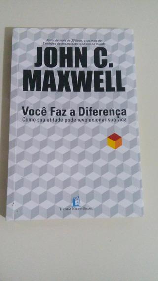 Livro: Você Faz A Diferença - John C. Maxwell.