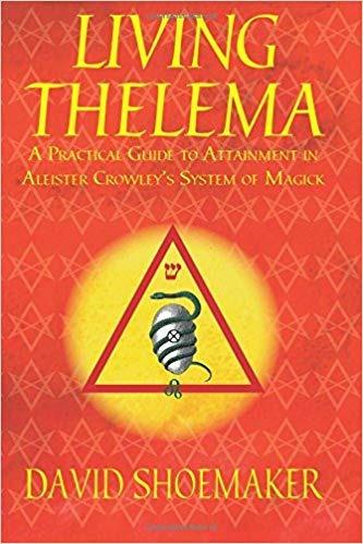 Living Thelema: Una Guía Práctica Para El Logro Del Siste
